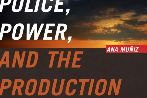 Police, Power, and the Production of Racial Boundaries book cover